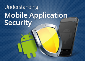 Understanding Mobile Application Security